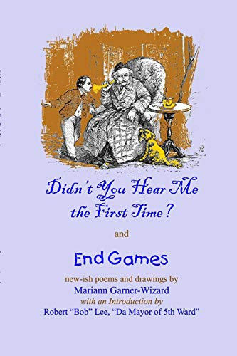 9781304515780: Didn't You Hear Me the First Time? and End Games