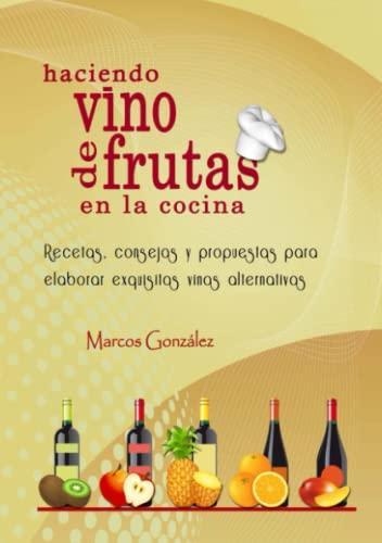 9781304523693: Haciendo Vino de Frutas en la Cocina (Spanish Edition)