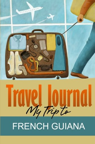 9781304551511: Travel Journal: My Trip to French Guiana