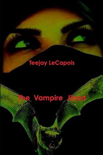 9781304557308: The Vampire Jihad