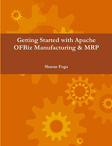 9781304560728: Getting Started with Apache Ofbiz Manufacturing & Mrp