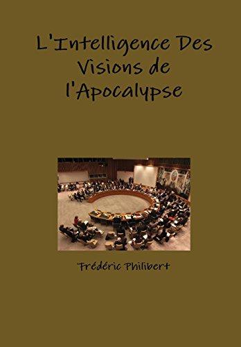 9781304570413: L'intelligence des visions de l'apocalypse (French Edition)