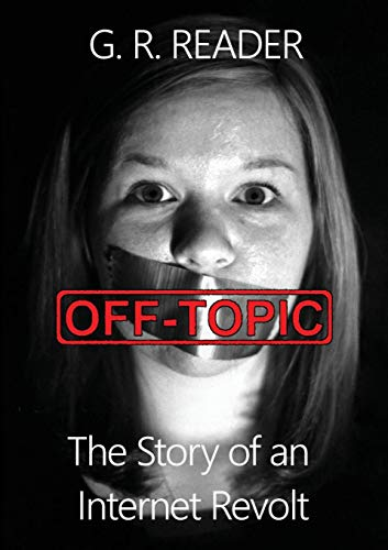 9781304575197: Off-Topic: The Story of an Internet Revolt