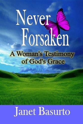 9781304589842: Never Forsaken: A Woman's Testimony of God's Grace