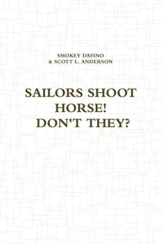 9781304616166: Sailors Shoot Horse! Don't They?