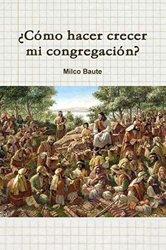 9781304646668: ¿Como hacer crecer mi congregación?