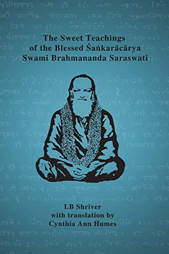 9781304662002: The Sweet Teachings of the Blessed Sankaracarya Swami Brahmananda Saraswati