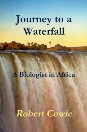 9781304669391: Journey to a Waterfall A Biologist in Africa