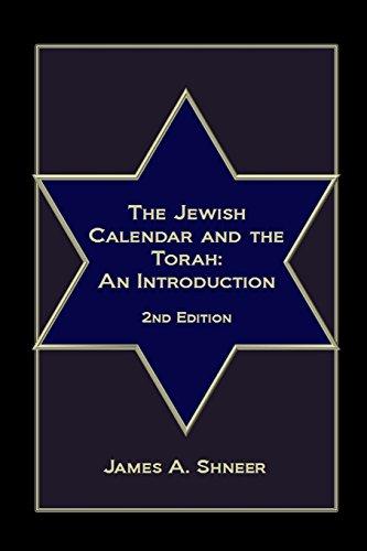 The Jewish Calendar and the Torah -: James Shneer