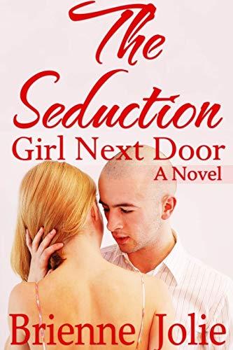 The Seduction - Girl Next Door: Brienne Jolie