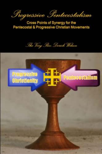 Progressive Pentecostalism: Wilson, Derick