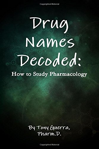 9781304726940: Drug Names Decoded: How to Study Pharmacology