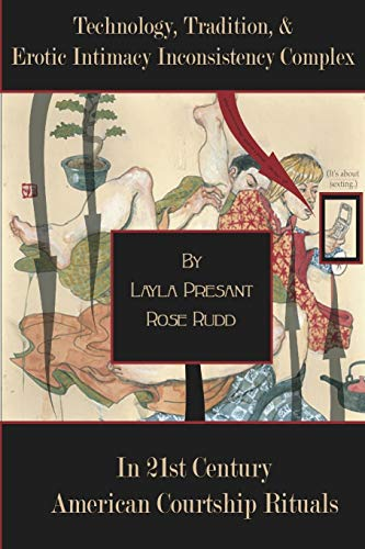 Technology, Tradition, and Erotic Intimacy Inconsistency Complex: Layla Presant Rose