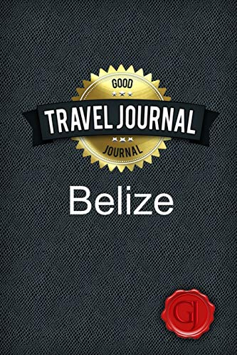 Travel Journal Belize: Journal, Good