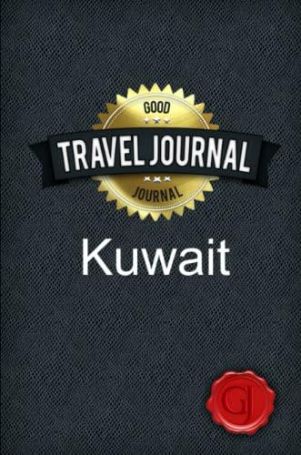 Travel Journal Kuwait: Journal, Good