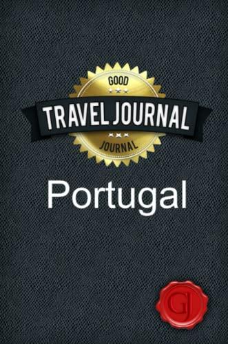 Travel Journal Portugal: Journal, Good