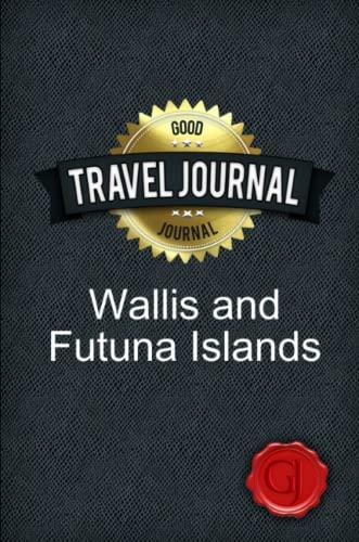 Travel Journal Wallis and Futuna Islands (Paperback): Good Journal
