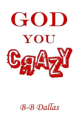 9781304768377: God You Crazy