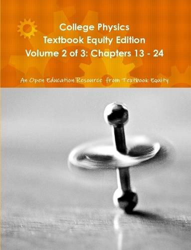 9781304784568: College Physics Textbook Equity Edition Volume 2 of 3: Chapters 13 - 24