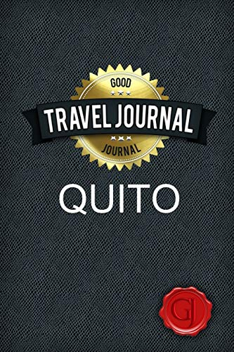Travel Journal Quito: Journal, Good