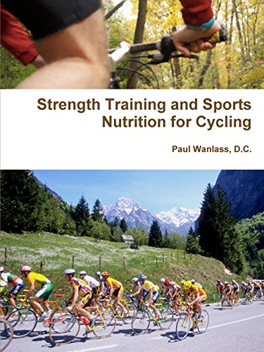 Strength Training and Sports Nutrition for Cycling: D. C. , Paul Wanlass