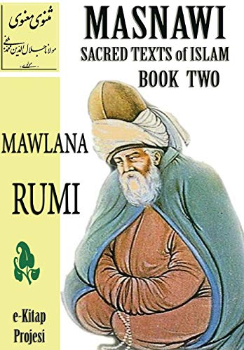 Masnawi Sacred Texts of Islam: Book Two: Mawlana Rumi