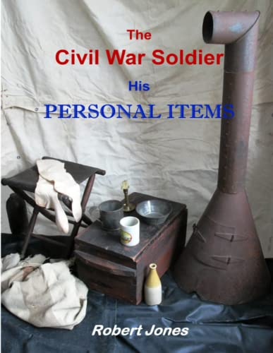 9781304817365: The Civil War Soldier - His Personal Items