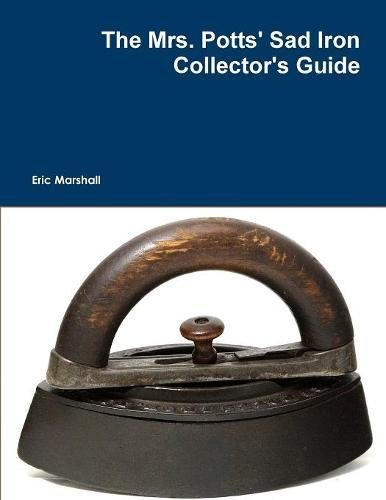 9781304829405: The Mrs. Potts' Sad Iron Collector's Guide