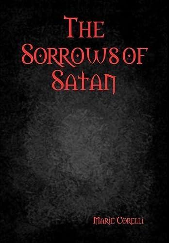 9781304830470: The Sorrows of Satan