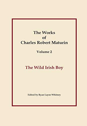 The Wild Irish Boy, Works of Charles Robert Maturin, Vol. 2: Charles Robert Maturin