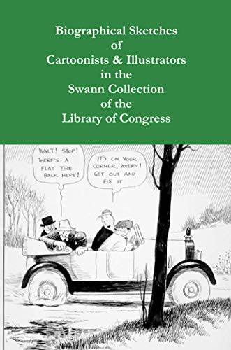 9781304858887: Biographical Sketches of Cartoonists & Illustrators in the Swann Collection of the Library of Congress