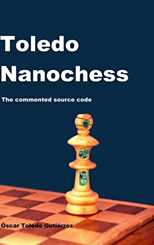 9781304864376: Toledo Nanochess: The Commented Source Code