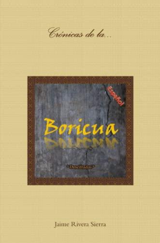 9781304865786: Crónicas de la Boricua; Descifradas (Spanish Edition)