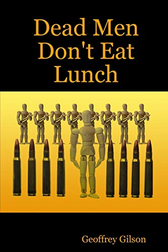 Dead Men Don't Eat Lunch: Gilson, Geoffrey