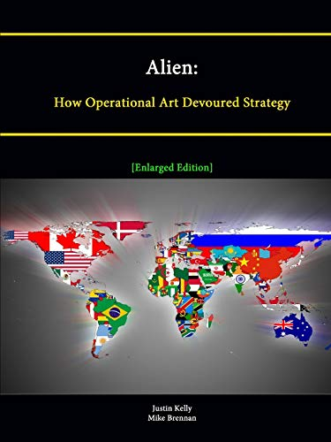 9781304883117: Alien: How Operational Art Devoured Strategy [Enlarged Edition]