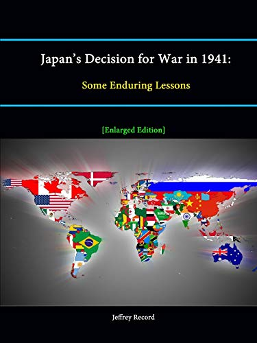 9781304888884: Japan's Decision for War in 1941: Some Enduring Lessons [Enlarged Edition]
