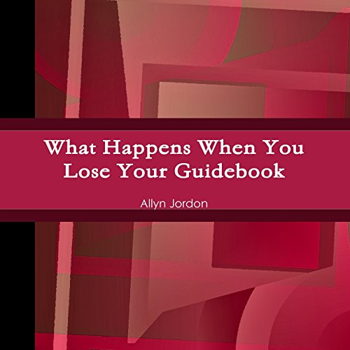 What Happens When You Lose Your Guidebook: Allyn Jordon