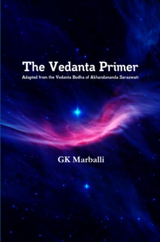 The Vedanta Primer : Adapted from the: GK Marballi