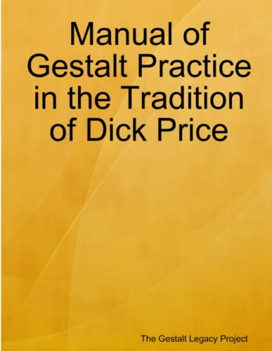 Manual of Gestalt Practice in the tradition of Dick Price: Legacy Project, The Gestalt