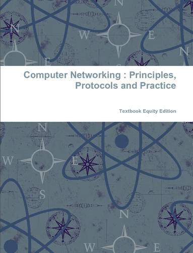 9781304973429: Computer Networking : Principles, Protocols and Practice