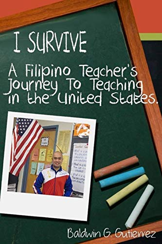 9781304993274: I Survive (A Filipino Teacher's Journey To Teaching In The United States)