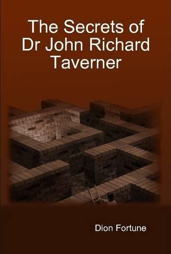 9781304999542: The Secrets of Dr John Richard Taverner