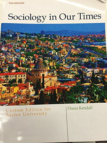 ACP INTRODUCTION TO SOCIOLOGY- BAYLOR: Diana Kendall