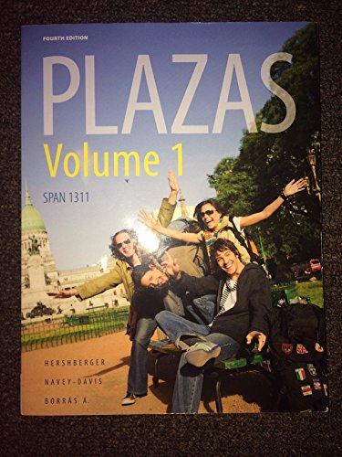 PLAZAS Volume 1 4th Ed. (SPAN 1311): Hershberger, Navey-Davis and Borras