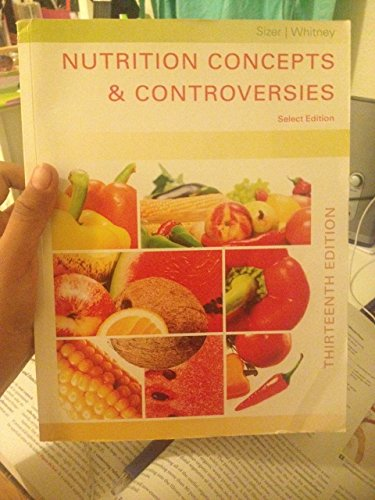 Nutrition Concepts and Controversies: Sizer; Whitney