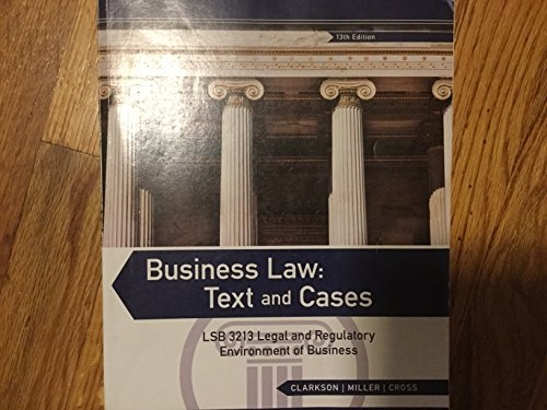 9781305011465: Business Law: Text and Cases 13th Edition LSB3213 Legal and Regulatory Environment of Business