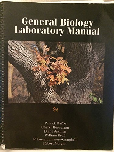 General Biology Laboratory Manual - 9th Ed.: Patrick Duffie, C.