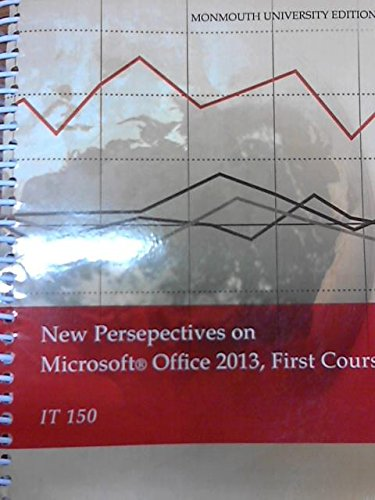 New Perspectives on Microsoft Office 2013 First Course Monmouth University Edition: Cengage ...