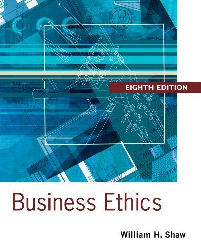 9781305018471: Business Ethics: A Textbook with Cases 8th (eighth) by Shaw, William H. (2013) Paperback