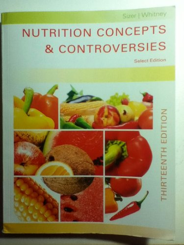9781305019300: Nutrition Concepts and Controversies